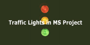 Traffic Lights in MS Project
