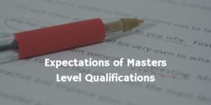 Expectations of Masters Level