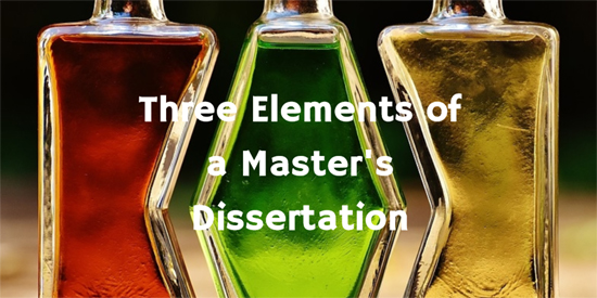Three Elements of a Master's Dissertation