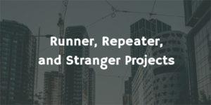 Runner, Repeater, Stranger Projects
