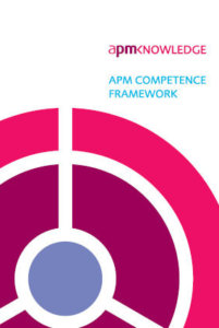 Project Management Competence the APM Competence Framework.
