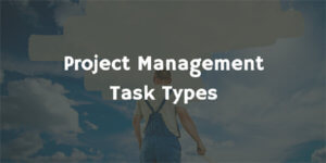 Project Management Task Types