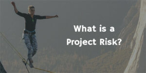 What is a Project Risk
