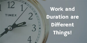 Work and Duration