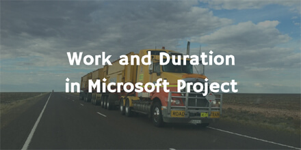 Work and Duration in Microsoft Project