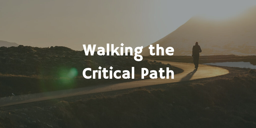 Project Management Help - Walking the Critical Path