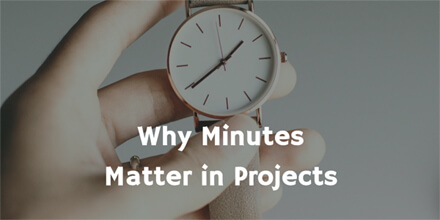 Why Minutes Matter in Projects