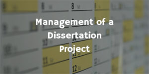 Management of a Dissertation Project