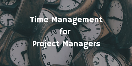 Better Time Management for Project Managers