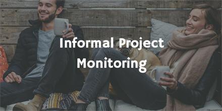 Informal Project Monitoring