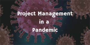Project Management in a Pandemic