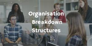 Organisation Breakdown Structures