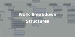 Work Breakdown Structures