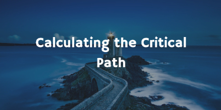 Calculating the Critical Path