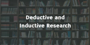 Deductive and Inductive Research