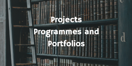 Projects Programmes and Portfolios