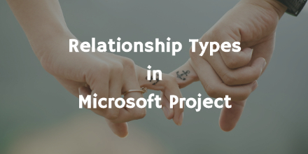 Relationship Types in Microsoft Project