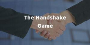 The Handshake Game